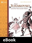 Peter Tchaikovsky and the Nutcracker Ballet eBook