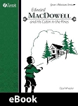 Edward MacDowell and His Cabin in the Pines eBook