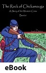 Civil War Series Book 6: The Rock of Chickamauga eBook