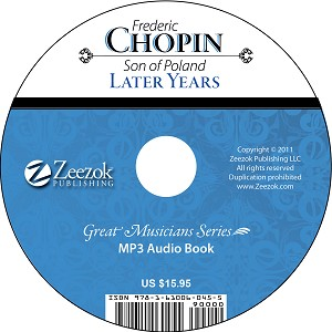 Frederick Chopin, The Later Years Audio Book on CD (MP3 format)