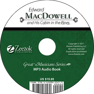 Edward MacDowell and His Cabin in the Pines Audio Book on CD (MP3 format)