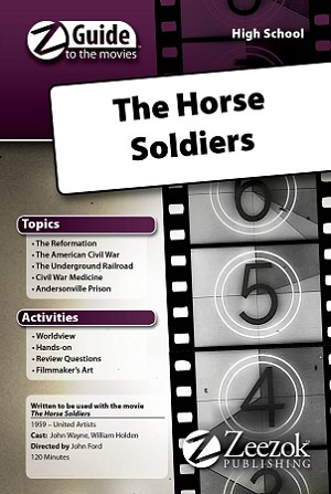 The Horse Soldiers Z-Guide (High School)